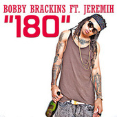 180 by Bobby Brackins