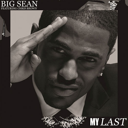 My Last by Big Sean