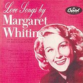 Love Songs By Margaret Whiting by Margaret Whiting