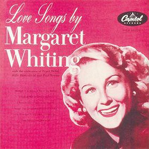 Play & Download Love Songs By Margaret Whiting by Margaret Whiting | Napster