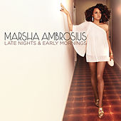 Play & Download Late Nights & Early Mornings by Marsha Ambrosius | Napster