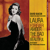 Play & Download Classic Film Scores: Laura/Forever Amber/The Bad and the Beautiful by David Raksin | Napster