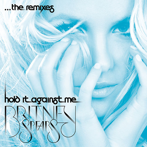 Play & Download Hold It Against Me (Remix EP) by Britney Spears | Napster