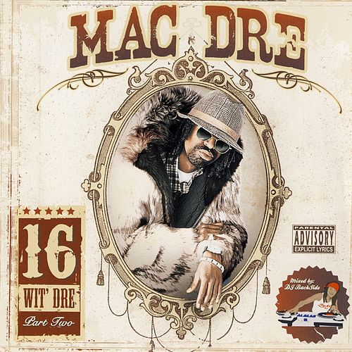 Play & Download Mac Dre 16 Wit Dre Part Two by Mac Dre | Napster