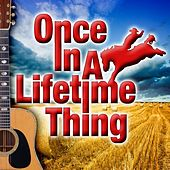 Once In a Lifetime Thing by Various Artists