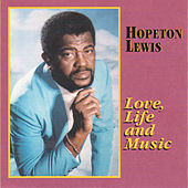 Love, Life and Music by Hopeton Lewis
