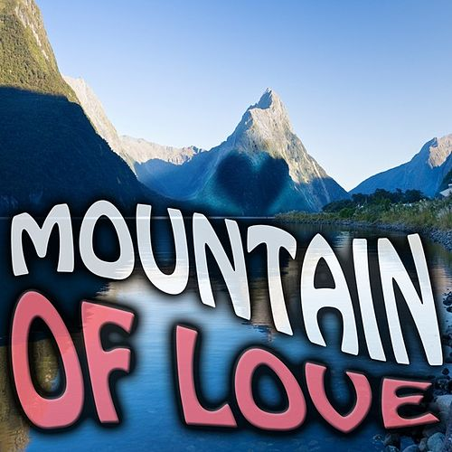 Play & Download Mountain of Love by Various Artists | Napster