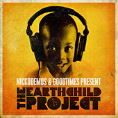 Play & Download Nickodemus & Goodtimes present: The Earthchild Project by Various Artists | Napster