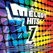 Play & Download Melody Hits Vol. 7 by Various Artists | Napster