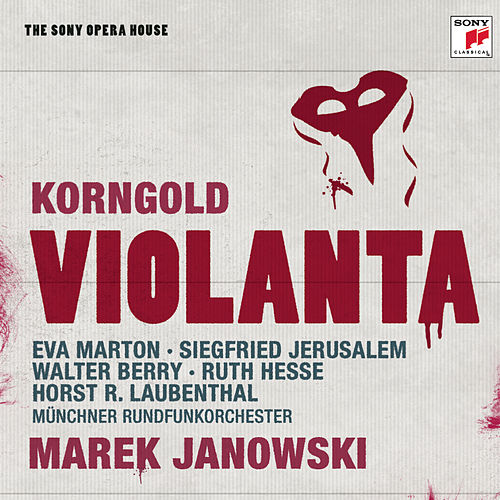 Korngold: Violanta - The Sony Opera House by Munich Radio Orchestra