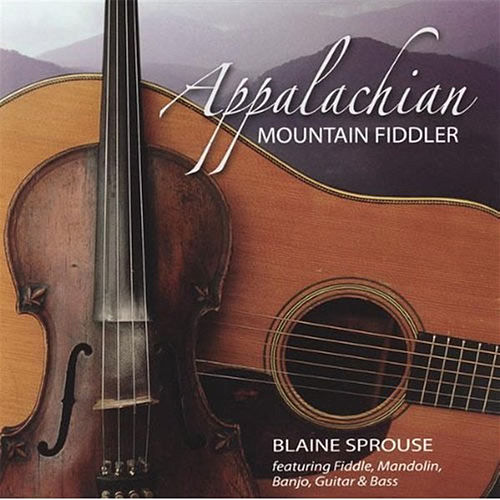 Play & Download Appalachian Mountain Fiddler by Blaine Sprouse   Napster