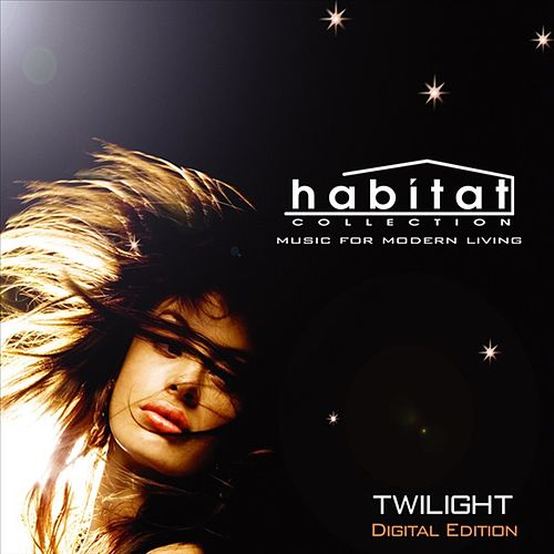 Play & Download Habitat Collection: Twilight (Digital Edition) by Various Artists | Napster
