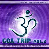 Play & Download Goa Trip vol. 2 by Doctor Spook (Best of Goa, Psytrance, Acid Techno, Progressive House, Hard Trance, NuNRG, Trip Hop Anthems Mix) by Various Artists | Napster