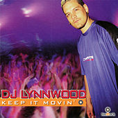Play & Download Keep It Movin' by DJ Lynnwood | Napster