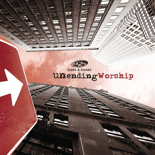 Play & Download Dare 2 Share - Unending Worship by Shane & Shane | Napster