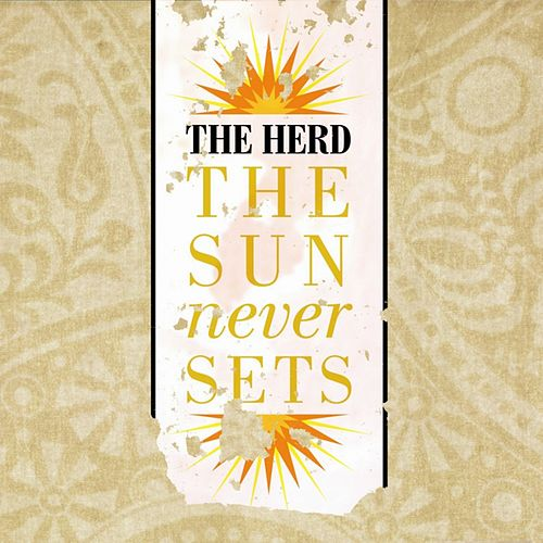 The Sun Never Sets by The Herd