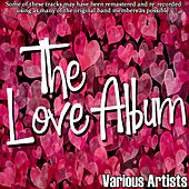 Play & Download The Love Album by Various Artists | Napster