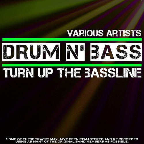 Play & Download Drum N' Bass Mix: Turn Up The Bassline by Various Artists | Napster