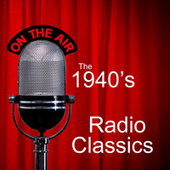 Play & Download 40s Radio Classics - 40s Classics by 40s Classics | Napster