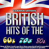 Play & Download British Hits Of The 60's/70's/80's by Various Artists | Napster
