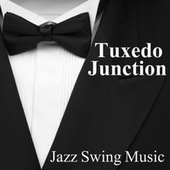 Play & Download Tuxedo Junction - Jazz Swing Music by Jazz Swing Music | Napster