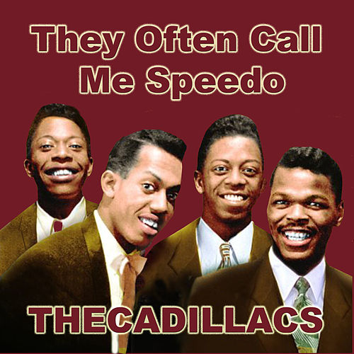 Play & Download They Often Call Me Speedo by The Cadillacs | Napster
