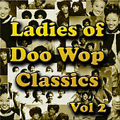 Ladies of  Doo Wop Classics Vol 2 by Various Artists
