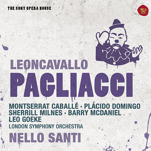Play & Download Leoncavallo: Pagliacci - The Sony Opera House by Various Artists | Napster