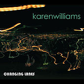 Play & Download Changing Lanes by Karen Williams | Napster