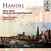 Handel Water Music and Music for the Royal Fireworks by Virtuosi Of England