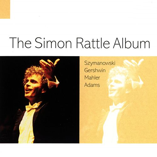 Play & Download The Simon Rattle Album by Various Artists | Napster