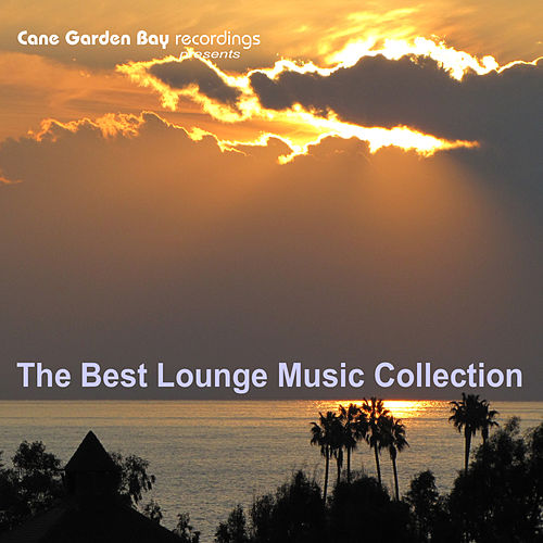 The Best Lounge Music Collection by Various Artists