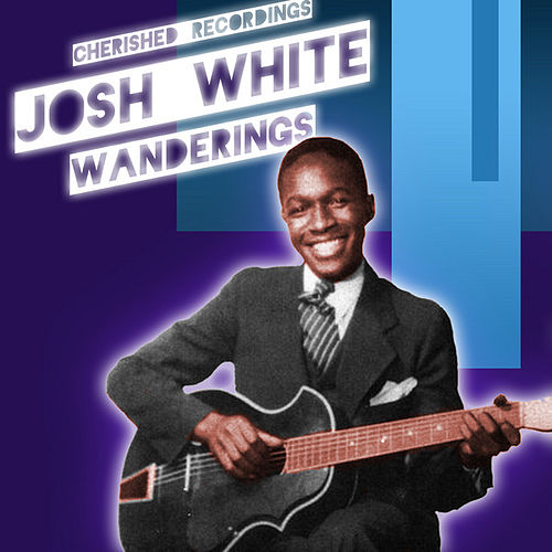 Play & Download Wanderings by Josh White | Napster