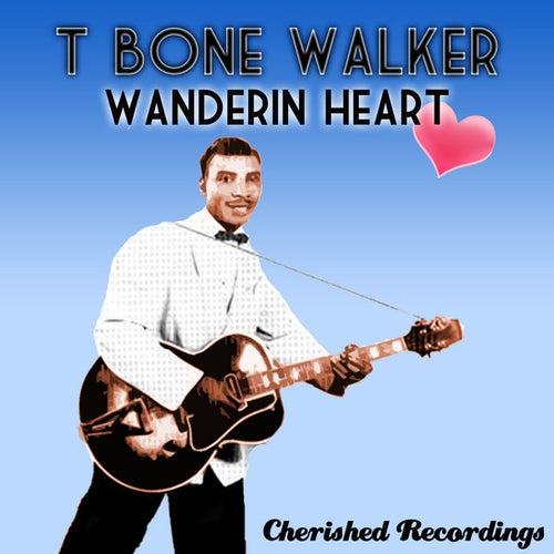 Play & Download Wanderin Heart by T-Bone Walker | Napster
