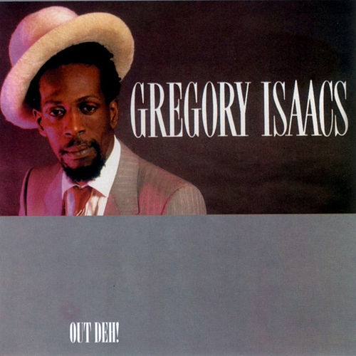 Out Deh by Gregory Isaacs