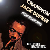 Play & Download Piano Boogie Man by Champion Jack Dupree | Napster