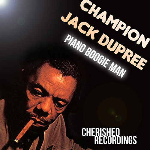 Piano Boogie Man by Champion Jack Dupree
