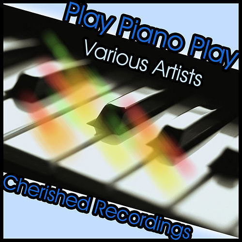 Play Piano Play by Various Artists