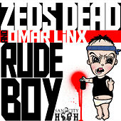 Rude Boy Feat. Omar LinX by Zeds Dead