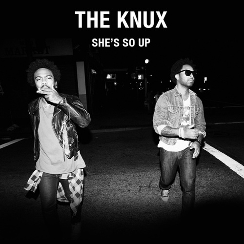 Play & Download She's So Up by The Knux | Napster
