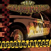 Play & Download Disturbing the Peace by Melodramatics | Napster