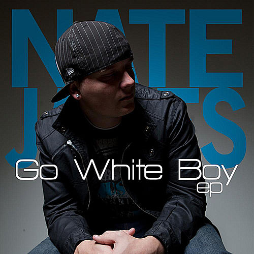 Play & Download Go White Boy - EP by Nate James | Napster