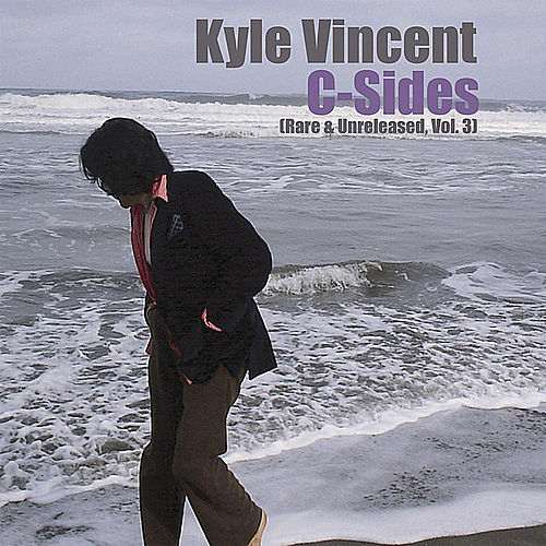 Play & Download C-Sides (Rare & Unreleased, Vol. 3) by Kyle Vincent | Napster