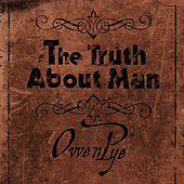 The Truth About Man by Owen Pye
