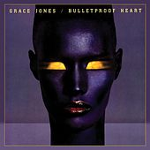 Play & Download Bulletproof Heart by Grace Jones | Napster