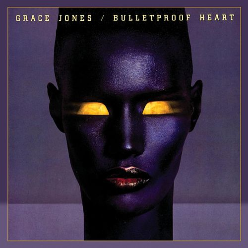 Bulletproof Heart by Grace Jones