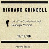 Play & Download Live at the Chandler Music Hall Randoph Vermont 11/11/06 by Richard Shindell | Napster