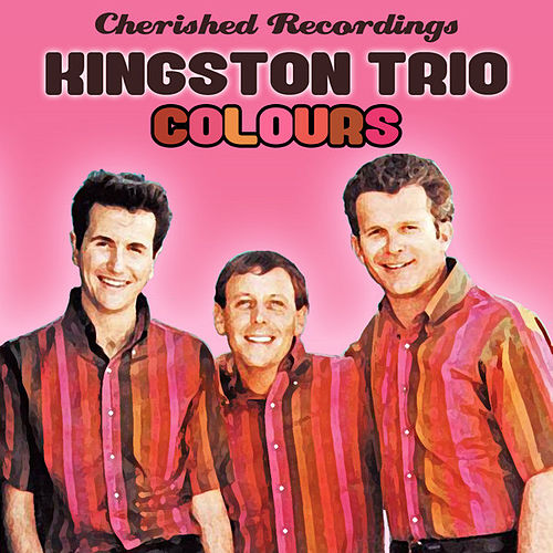 Play & Download Colours by The Kingston Trio | Napster