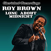 Long About Midnight by Roy Brown