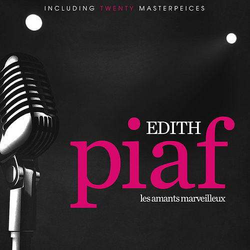 Play & Download Les Amants Merveilleux by Edith Piaf | Napster